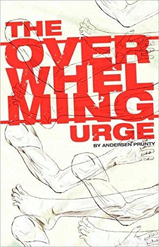 The Overwhelming Urge by Andersen Prunty