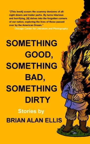Book-Covers - Cover-Brian-Alan-Ellis-Something-Good-Something-Bad-Something-Dirty