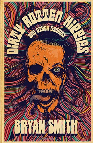Book-Covers - Cover-Bryan-Smith-Dirty-Rotten-Hippies-and-Other-Stories.jpg