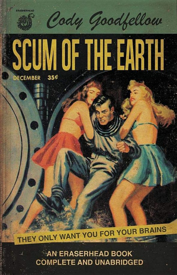 Book-Covers - Cover-Cody-Goodfellow-Scum-of-the-Earth.jpg