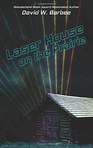 Book-Covers - Cover-David-W-Barbee-Laser-House-on-the-Prairie.jpg