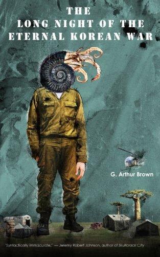 The Long Night of the Eternal Korean War by G Arthur Brown