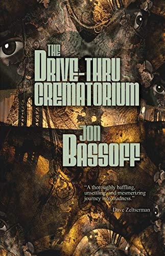 Book-Covers - Cover-Jon-Bassoff-The-Drive-Thru-Crematorium.jpg