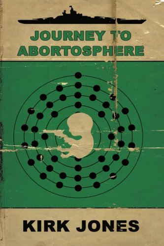 Book-Covers - Cover-Kirk-Jones-Journey-to-Abortosphere