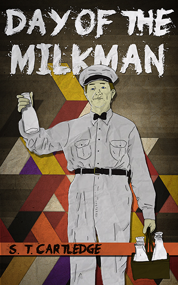 Book-Covers - Cover-ST-Cartledge-Day-of-the-Milkman