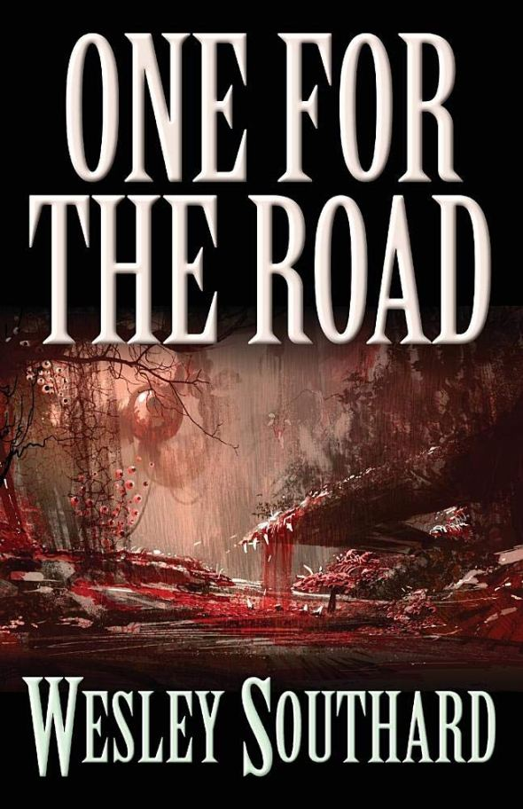 Book-Covers - Cover-Wesley-Southard-One-for-the-Road.jpg