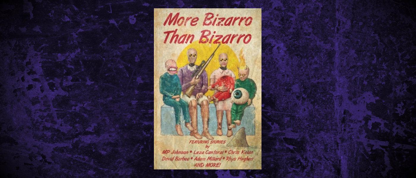 Book-Headers - Header-Bizarro-Pulp-Press-More-Bizarro-Than-Bizarro.jpg