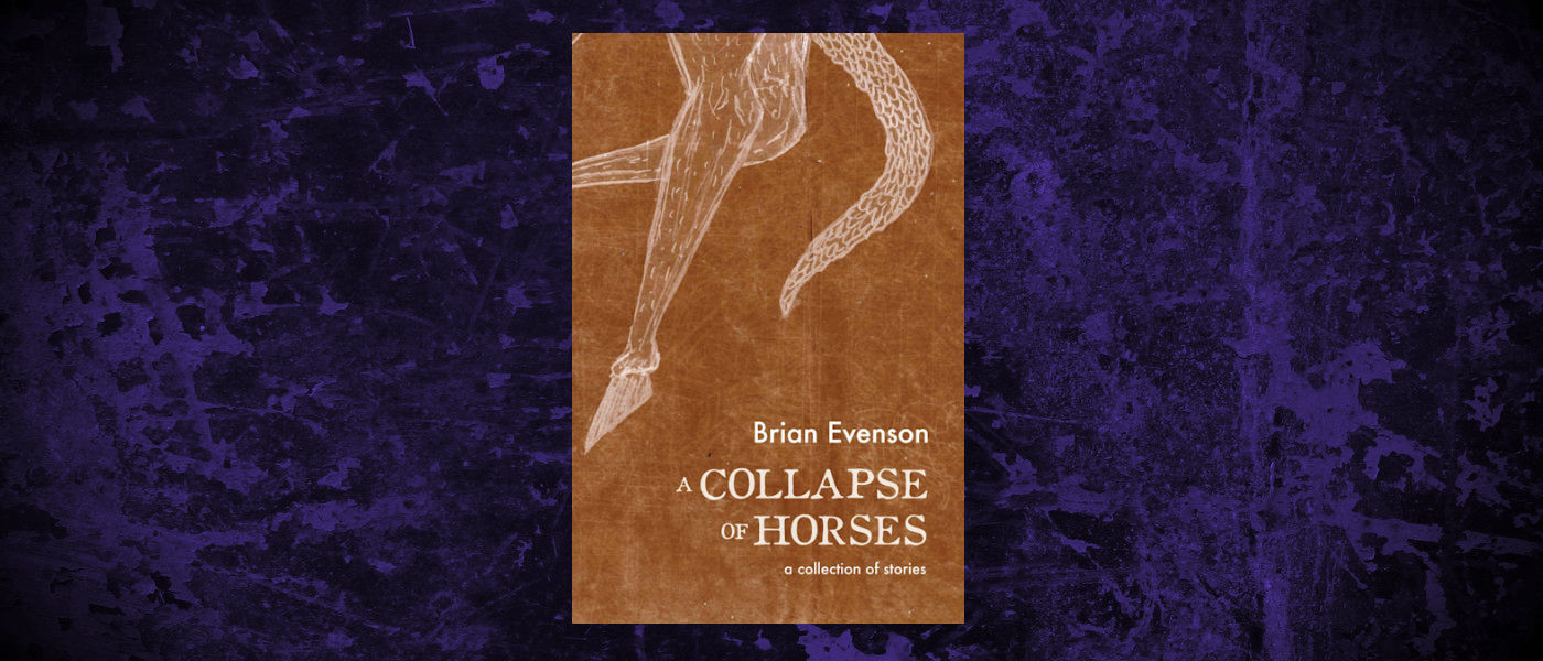 Book-Headers - Header-Brian-Evenson-A-Collapse-of-Horses