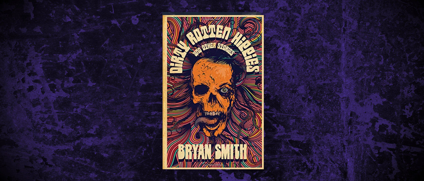 Book-Headers - Header-Bryan-Smith-Dirty-Rotten-Hippies-and-Other-Stories.jpg
