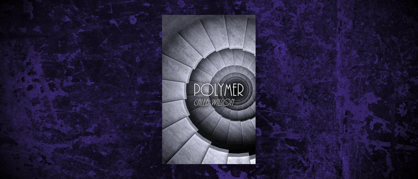 Book-Headers - Header-Caleb-Wilson-Polymer.jpg