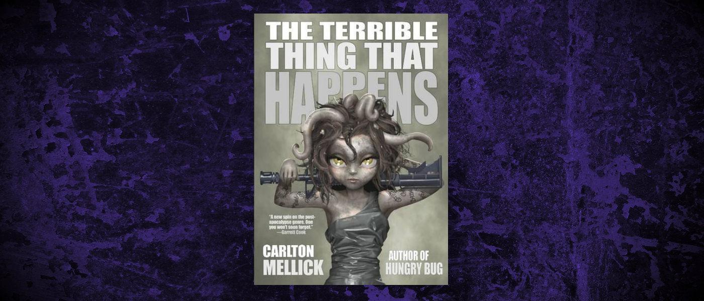 Book-Headers - Header-Carlton-Mellick-III-The-Terrible-Thing-That-Happens.jpg