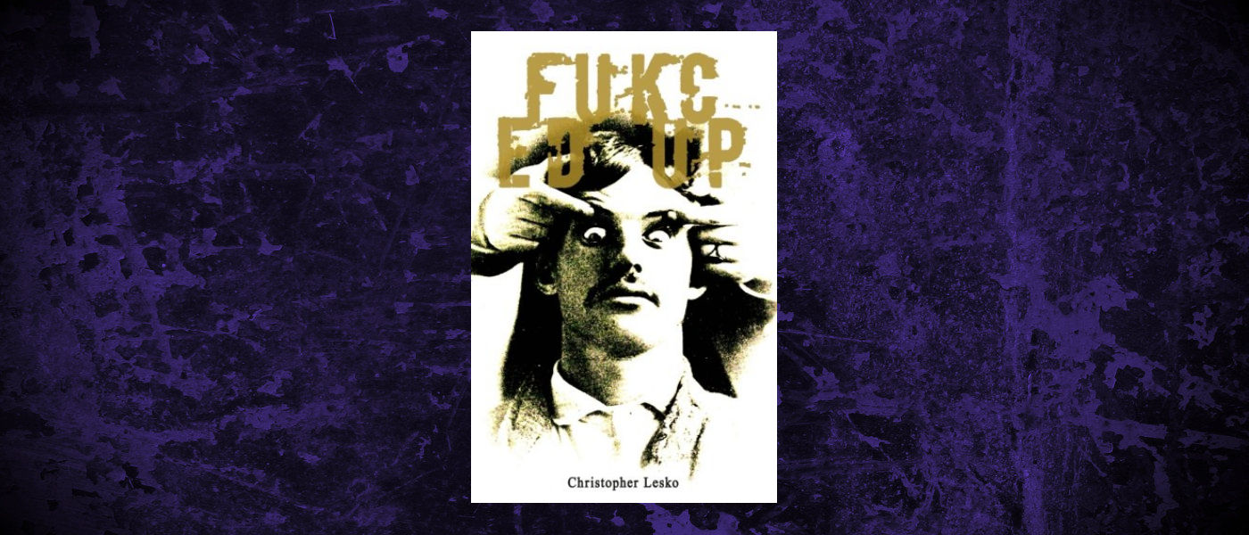 Book-Headers - Header-Christopher-Lesko-Fukced-Up.jpg