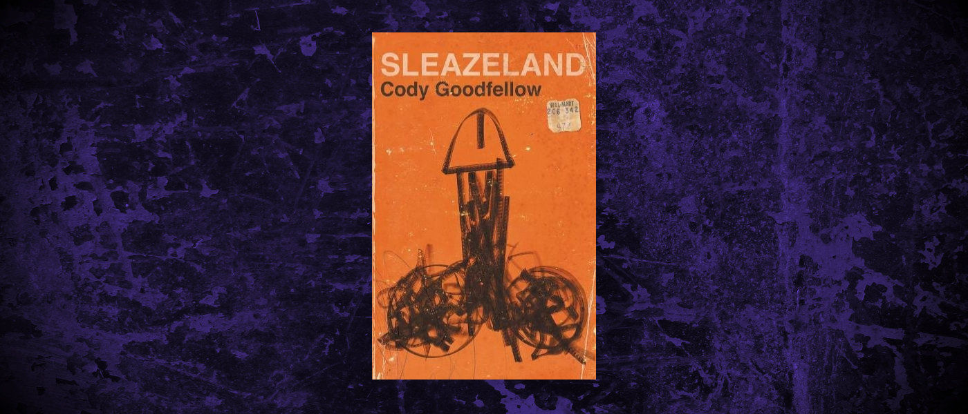 Book-Headers - Header-Cody-Goodfellow-Sleazeland.jpg