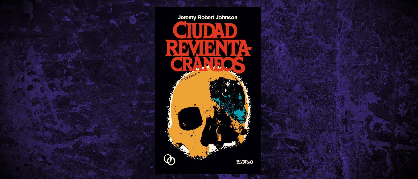 Book-Headers - Header-Jeremy-Robert-Johnson-Ciudad-Revienta-craneos.jpg