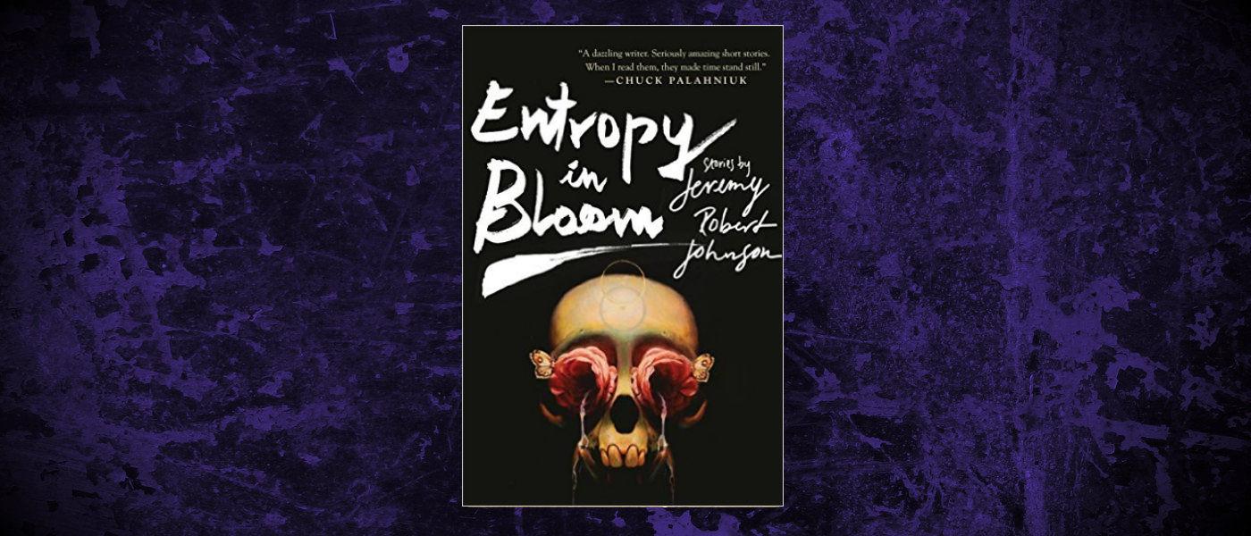 Book-Headers - Header-Jeremy-Robert-Johnson-Entropy-in-Bloom.jpg