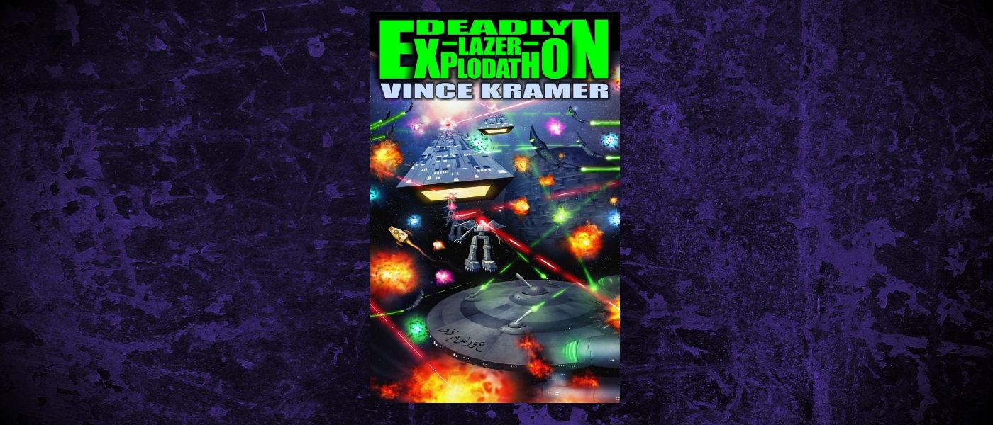 Book-Headers - Header-Vince-Kramer-Deadly-Lazer-Explodathon.jpg